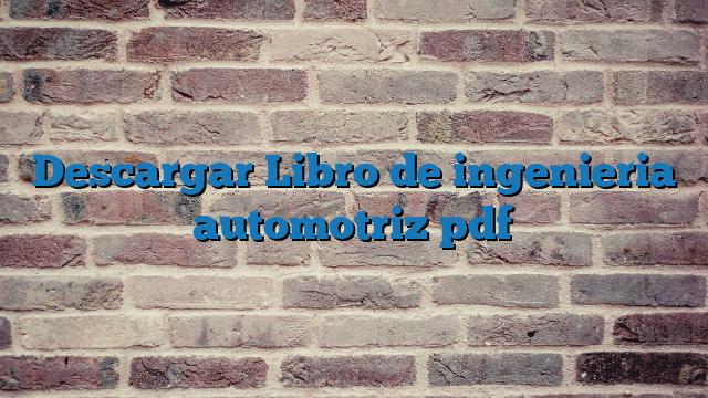 Descargar Libro de  ingenieria automotriz pdf